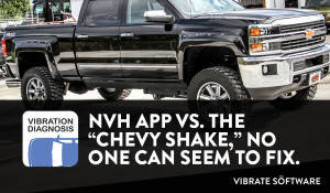 The NVH App Vs. The Chevy Shake No One Could Fix